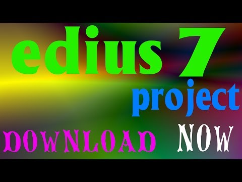EDIUS PROJECT DOWNLOAD NOW