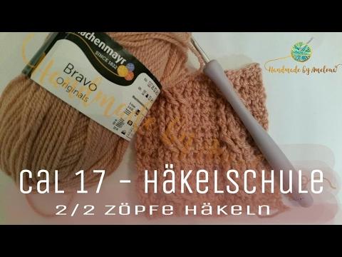 CAL - Häkelschule Teil 17 - 2/2 Zöpfe häkeln - YouTube