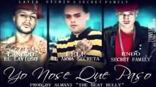 Landro Ft. Endo & Lele El Arma Secreta - Yo No Se Que Paso (Original) ★Reggaeton 2012★