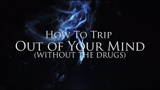 Download Video How to TRIP Out of Your MIND (without the drugs) MP3 3GP MP4