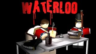 What did happen in Waterloo? - A ROBLOX Machinima