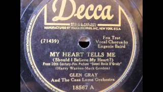 Glen Gray & The Casa Loma Orch. (Eugenie Baird). My Heart Tells Me (Decca 18567, 1943)