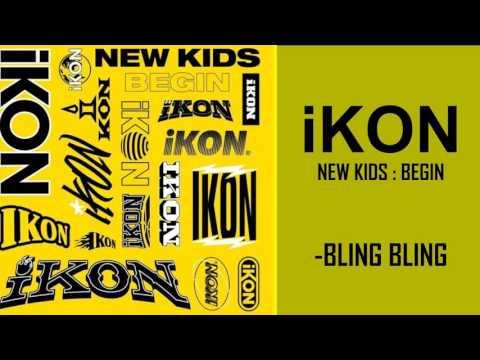 IKON –BLING BLING   (MP3)+MV (DOWNLOAD)NEW KIDS : BEGIN