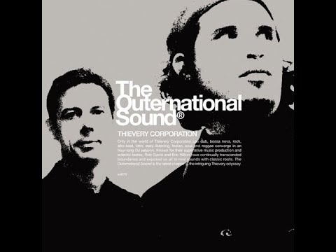 Thievery Corporation / The Outernational Sound