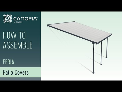 Palram Feria™ Patio Covers - How to Assemble