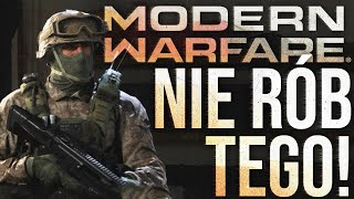 Czego NIE ROBIĆ w Call of Duty MODERN WARFARE? ( ͡° ͜ʖ ͡°)