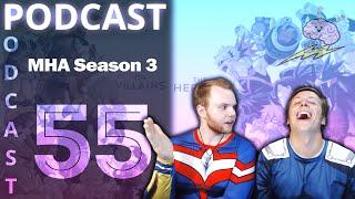 SOS Podcast #55 - MHA Season 3