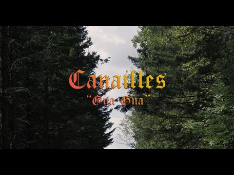 Canailles - Gna Gna [official music video]