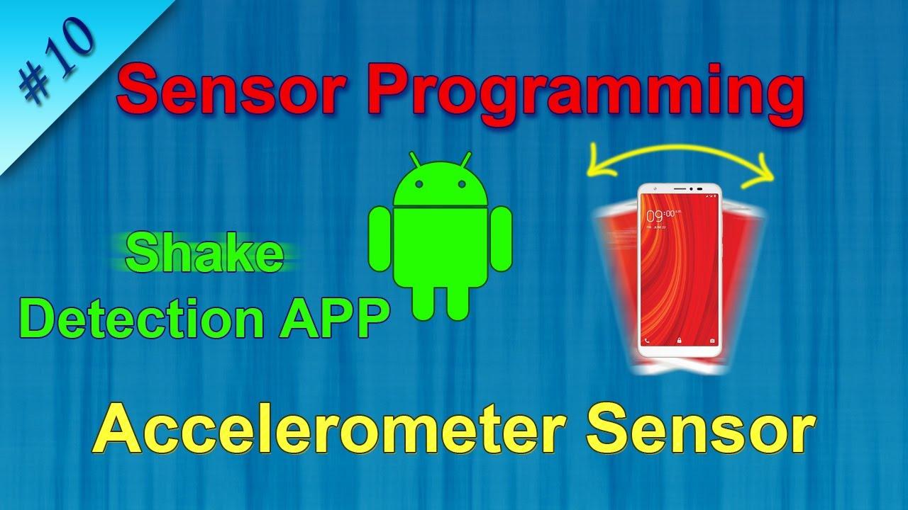 #10 Create Shake Detection app using Accelerometer