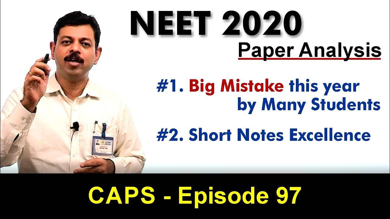 NEET 2020 Paper Analysis : Short Notes proven to be very useful | CAPS 97 by Ashish Arora Sir