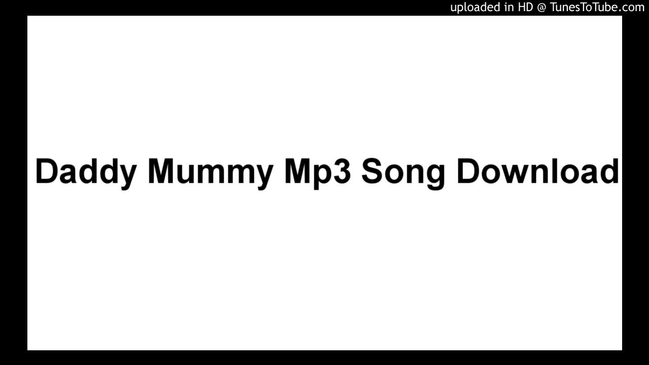 Daddy mummy mp3 song download kadhali kanavillai daddy mummy.