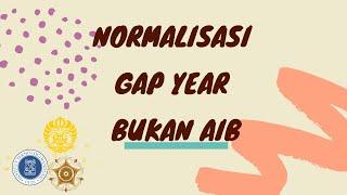 GAP YEAR SETELAH GAGAL MASUK KULIAH | NORMALISASI GAP YEAR BUKAN AIB