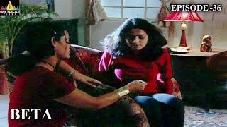 Beta Hindi Episode - 36 | Pankaj Dheer, Mrinal Kulkarni | Sri Balaji Video
