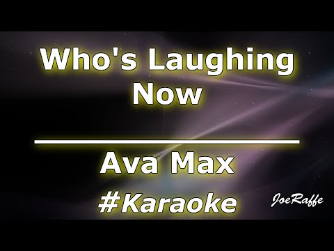 Ava Max - Who's Laughing Now (Karaoke)
