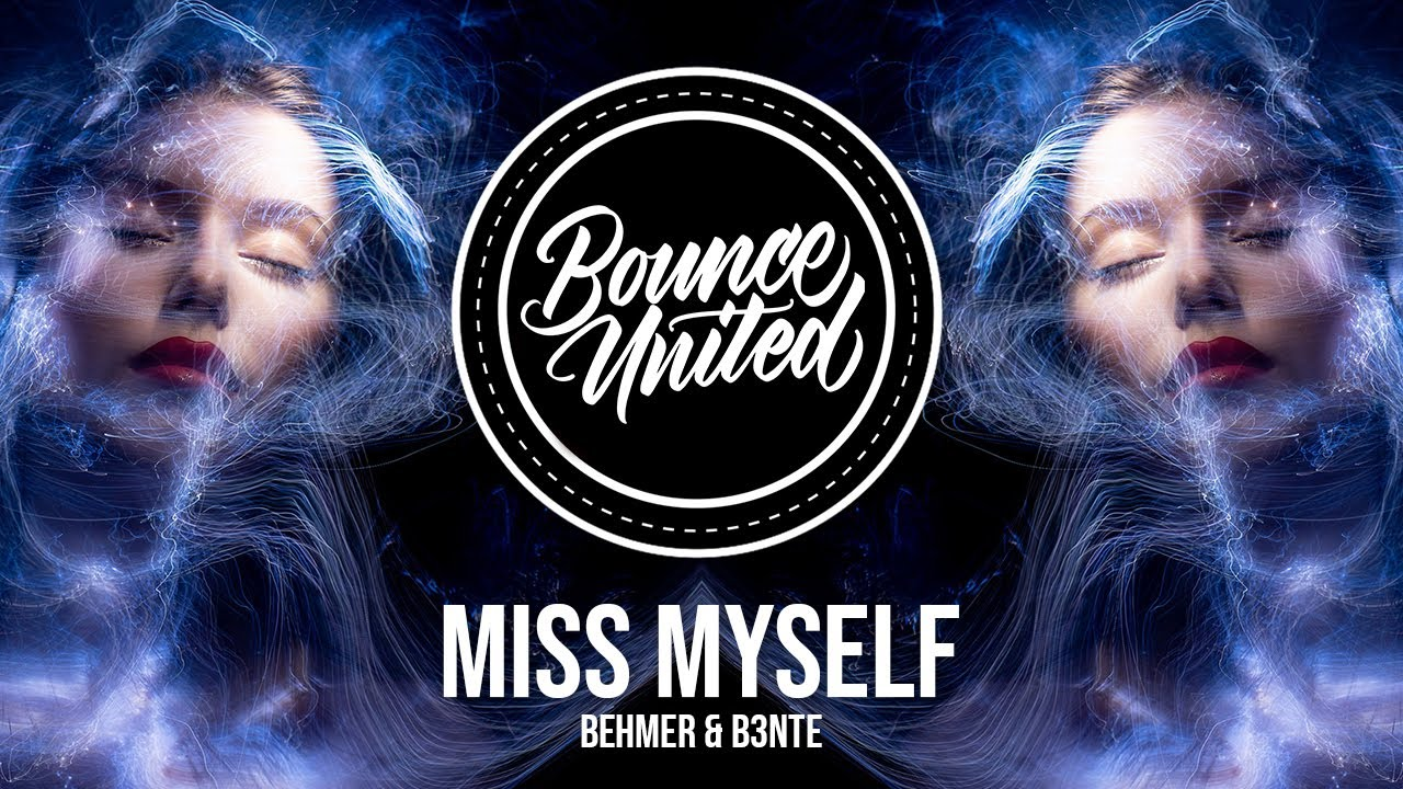 Behmer & B3nte - Miss Myself