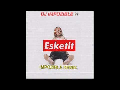 Lil Pump -  ESKETIT (Impozible Remix)