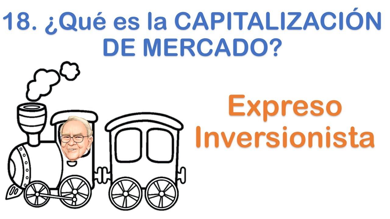 18. ¿Qué es la CAPITALIZACIÓN DE MERCADO? - Expreso Inversionista