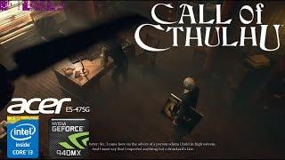 Call of Cthulhu Geforce 940MX Acer Aspire E5-475G i3-6006u