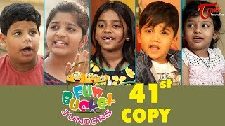 Fun Bucket JUNIORS | Episode 41 | Kids Funny Videos | Comedy Web Series | By Sai Teja - TeluguOne