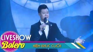 Niệm Khúc Cuối - Quang Dũng | Nhạc Bolero Hay Nhất 2017 | MV FULL HD