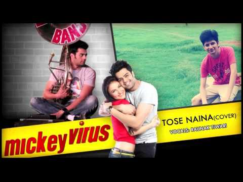 Tose Naina | Mickey Virus | Arijit Singh | Raunak Tiwari's Cover