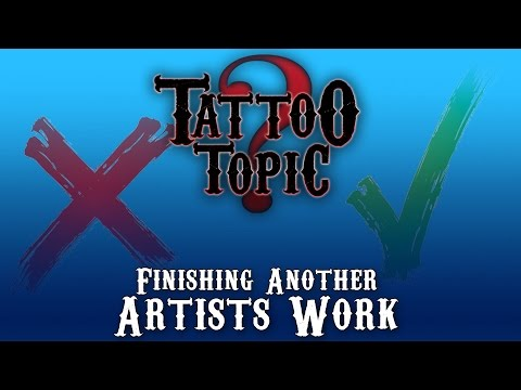 Tattoo Topic - Finishing Another Artist's Work