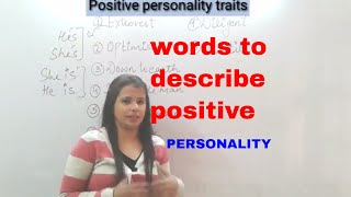 10 words to describe positive traits of someone