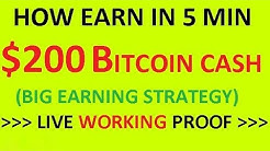 HOW EARN IN 5 MIN $200 BITCOIN CASH WITH LIVE WORKING PROOF