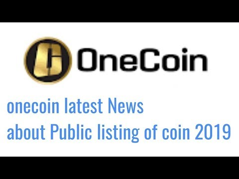 Onecoin Exchange Updates and Public Listing 2019 Great News