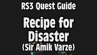 RS3: Recipe for Disaster (Sir Amik Varze) Quest Guide - RuneScape