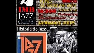Baixar Palestra show historia do jazz -IMB JAZZ CLUB Julio Bittencourt Trio
