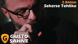 Sekerse Tehlike - Tamburi | Gusto Sahne