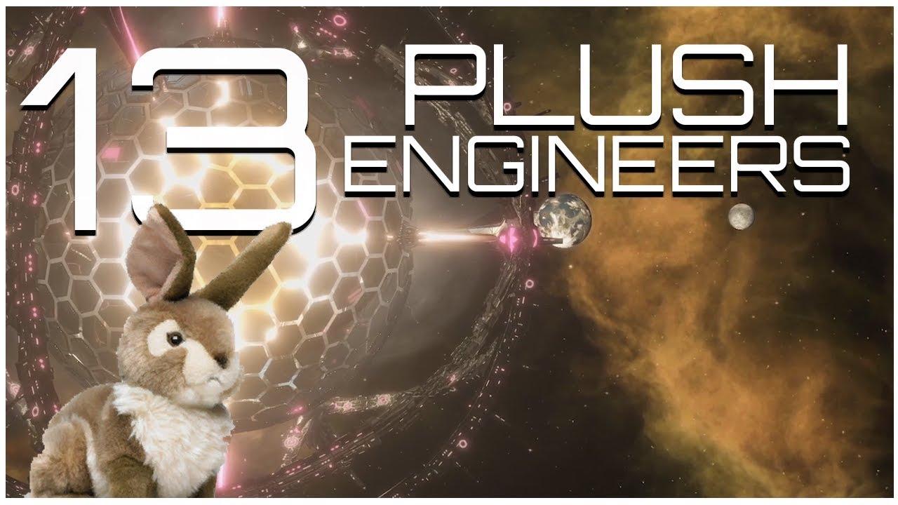 Stellaris - Giga-Plush-Engineers - Part 13 - MAxxxxxed Out by ASpec
