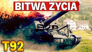 BITWA ŻYCIA - T92 - World of Tanks
