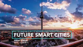 "Faruk Tuncer ""Future Smart Cities"" GFYL 2017"