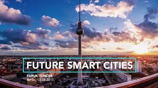 "Faruk Tuncer ""Future Smart Cities"" GFYL 2017"
