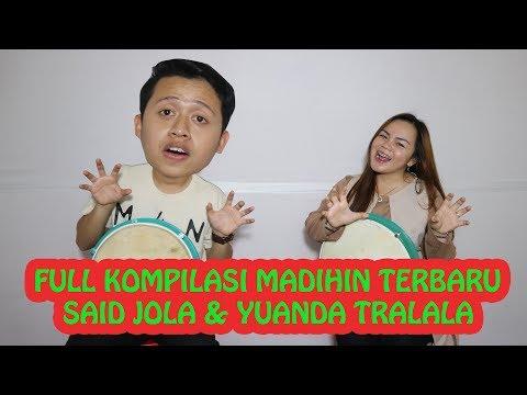 FULL MADIHIN SHOW KOMPILASI TERBARU PART 1 by Said Jola