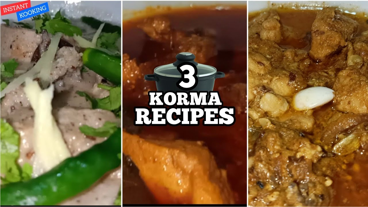 3 Korma Recipes By Instant Cooking | Degh Style Chicken Korma | White Korma