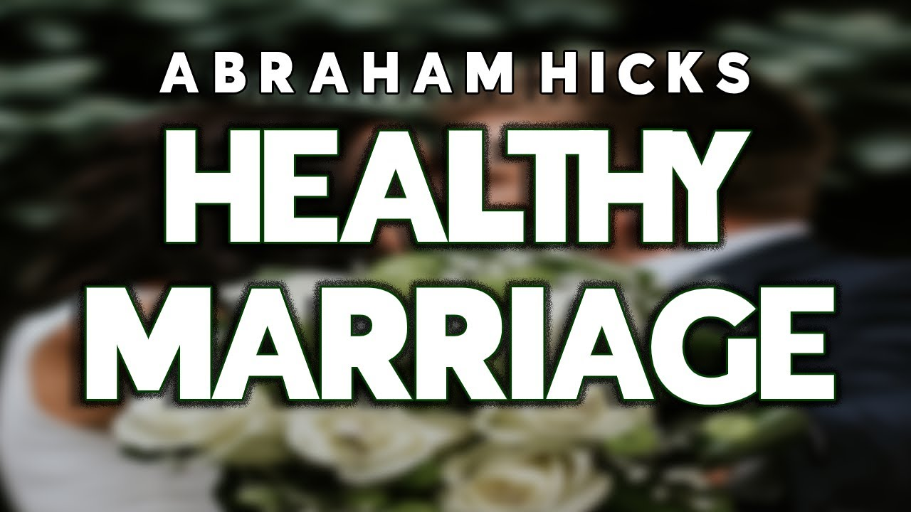 Abraham Hicks 2020 || Secret To A Long Healthy Marriage || NEW Esther Abraham Hicks June 2020