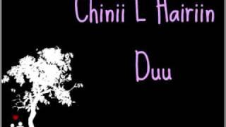 Chinii L Hairiin Duu