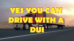 How to get into trucking with a prior DUI