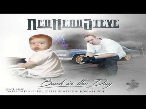 Red Head Steve - Back In The Day (Feat. Dafugadaheer, Jesus Spades & Jonah Sol)