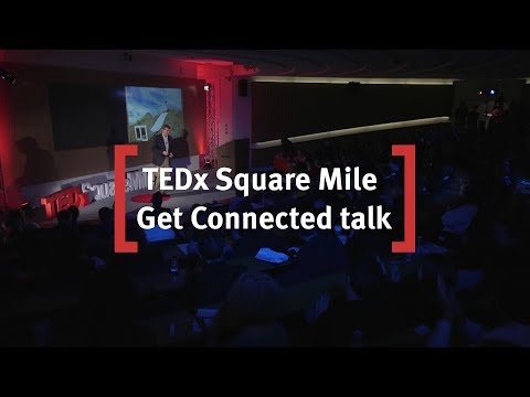 Cass Business School: TEDx Square Mile - Get Connected