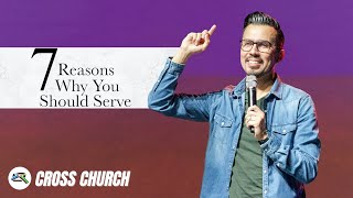 7 Reasons Why You Should Serve //  #ServeSunday // Abram Gomez