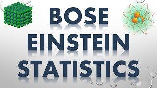 BOSE EINSTEIN STATISTICS