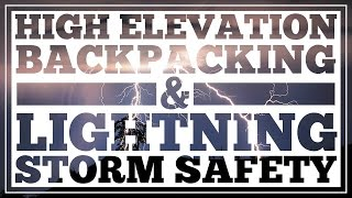 High Elevation Hiking Tips and Lightning Storm Protection - CleverHiker.com