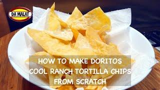 Copycat Doritos Cool Ranch Tortilla Chips Recipe  How to make Doritos from scratch