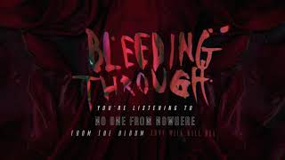 Bleeding Through - No One From Nowhere (OFFICIAL AUDIO)