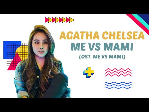 Agatha Chelsea - Me Vs Mami (Official Video Lirik)