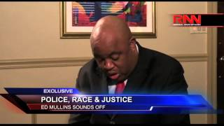 Police, Race And Justice: Ed Mullins Sounds Off